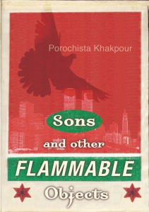 "Hardcover edition of ""Sons and Other Flammable Objects"" by Porochista Khakpour"